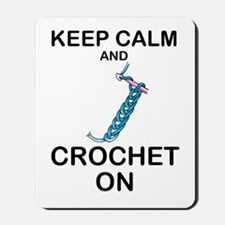 CROCHET - KEEP CALM AND CROCHET ON Mousepad