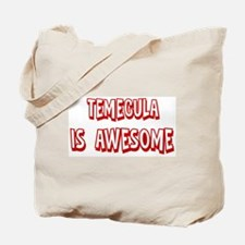 Temecula is awesome Tote Bag