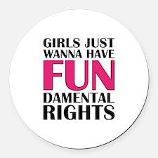 Girls Just Wanna Have Fun Round Car Magnet