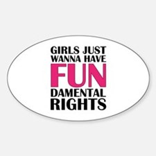 Girls Just Wanna Have Fun Sticker (Oval)