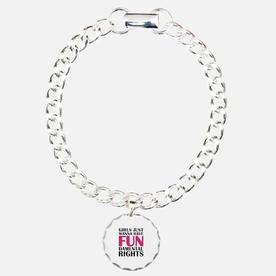 Girls Just Wanna Have Fun Bracelet