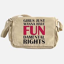Girls Just Wanna Have Fun Messenger Bag