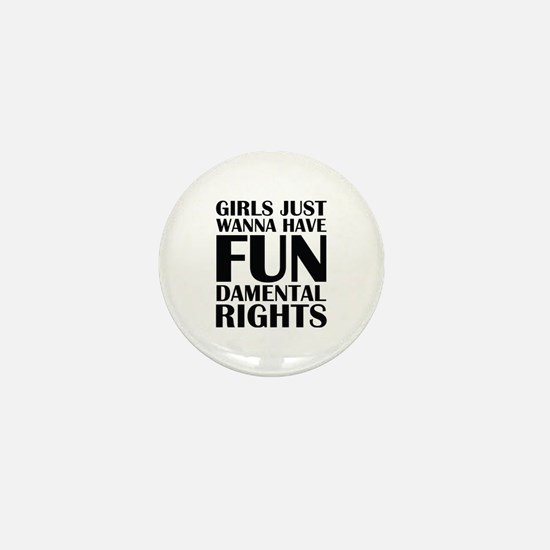 Girls Just Wanna Have Fun Mini Button