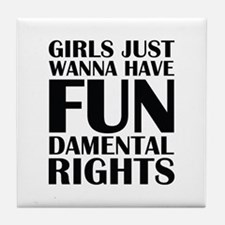 Girls Just Wanna Have Fun Tile Coaster