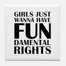 Girls Just Wanna Have Fun Tile Coaster