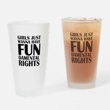Girls Just Wanna Have Fun Drinking Glass