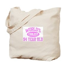 Coolest 94 Year Old Tote Bag
