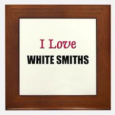 I Love WHITE SMITHS Framed Tile