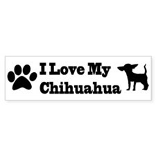 I Love my Chihuahua Bumper Bumper Sticker