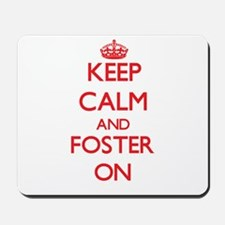 Keep Calm and Foster ON Mousepad