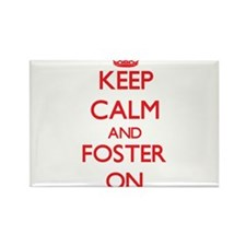 Keep Calm and Foster ON Magnets