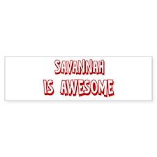 Savannah is awesome Bumper Car Sticker