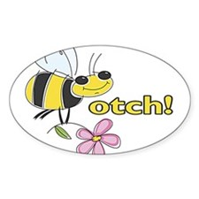 Beeotch! Oval Decal
