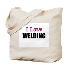 I Love WELDING Tote Bag