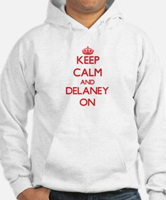 Keep Calm and Delaney ON Hoodie