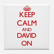 Keep Calm and David ON Tile Coaster