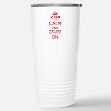 Keep Calm and Cruise ON Stainless Steel Travel Mug