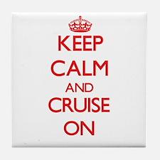 Keep Calm and Cruise ON Tile Coaster