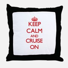 Keep Calm and Cruise ON Throw Pillow