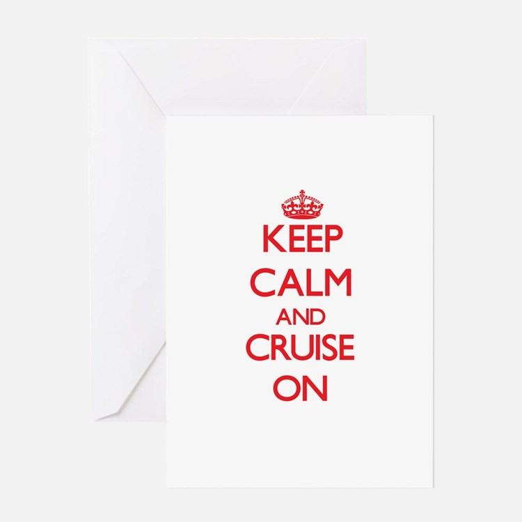Keep Calm and Cruise ON Greeting Cards