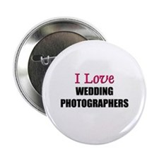 I Love WEDDING PHOTOGRAPHERS Button