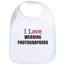 I Love WEDDING PHOTOGRAPHERS Bib