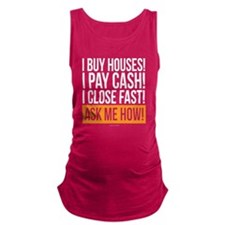 We Buy Houses Maternity Tank Top