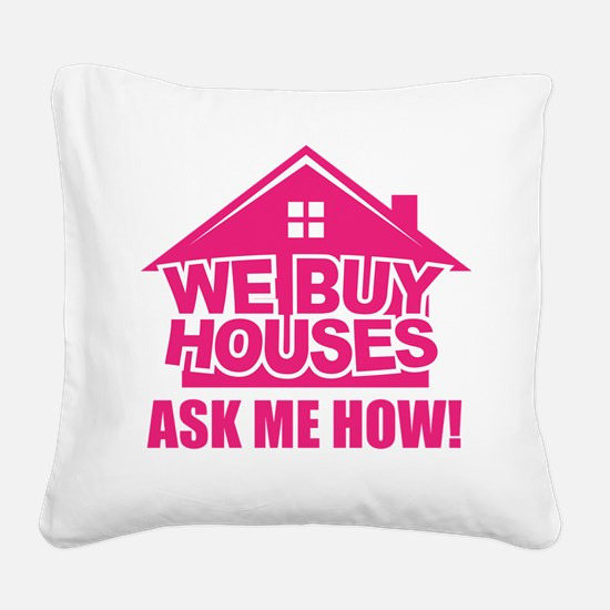 We Buy Houses Square Canvas Pillow