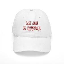 San Jose is awesome Baseball Cap