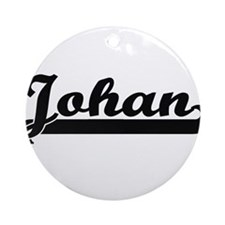 Johan Classic Retro Name Design Ornament (Round)