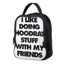 I Like doing hood rat stuff wit Neoprene Lunch Bag