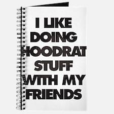 I Like doing hood rat stuff with my friend Journal