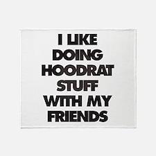 I Like doing hood rat stuff with my Throw Blanket