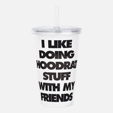 I Like doing hood rat Acrylic Double-wall Tumbler