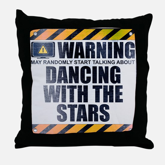 Warning: Dancing With the Stars Throw Pillow