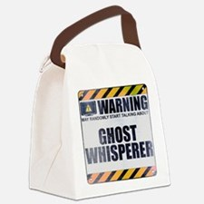 Warning: Ghost Whisperer Canvas Lunch Bag