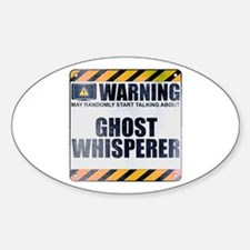 Warning: Ghost Whisperer Oval Decal