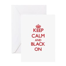 Keep Calm and Black ON Greeting Cards
