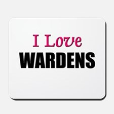 I Love WARDENS Mousepad