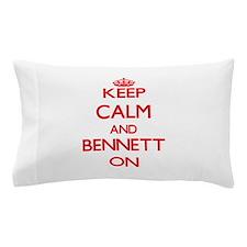 Keep Calm and Bennett ON Pillow Case