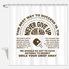 never_give_up_pinpon.png Shower Curtain