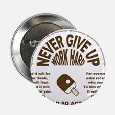 "never_give_up_pinpon.png 2.25"" Button (10 pack)"