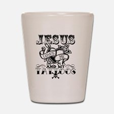 JESUS LOVES ME AND MY TATTOOS Shot Glass