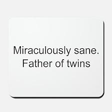 Sane father of twins Mousepad