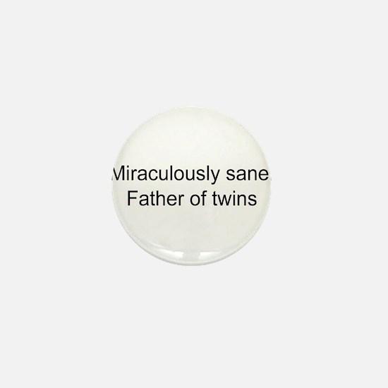 Sane father of twins Mini Button