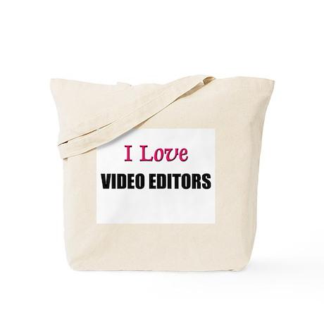 I Love VIDEO EDITORS Tote Bag
