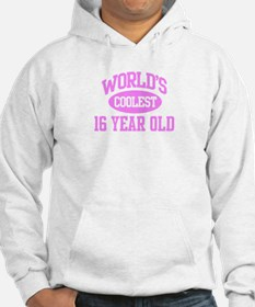 Coolest 16 Year Old Hoodie