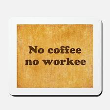 Coffee Needed Mousepad