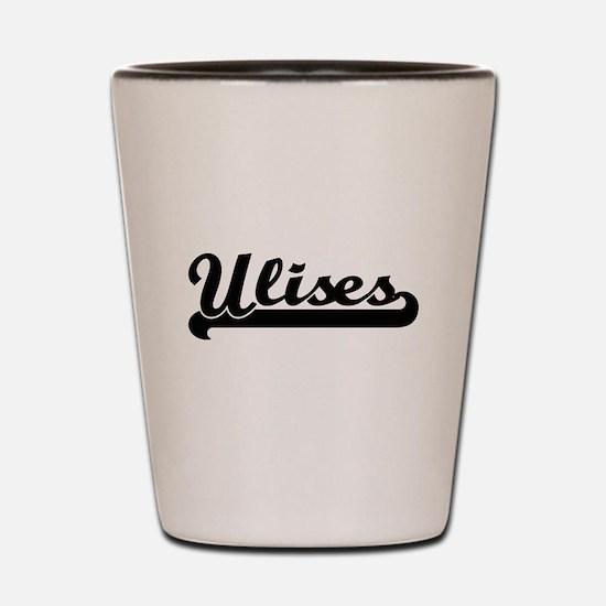 Ulises Classic Retro Name Design Shot Glass