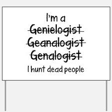 I Hunt Dead People Yard Sign